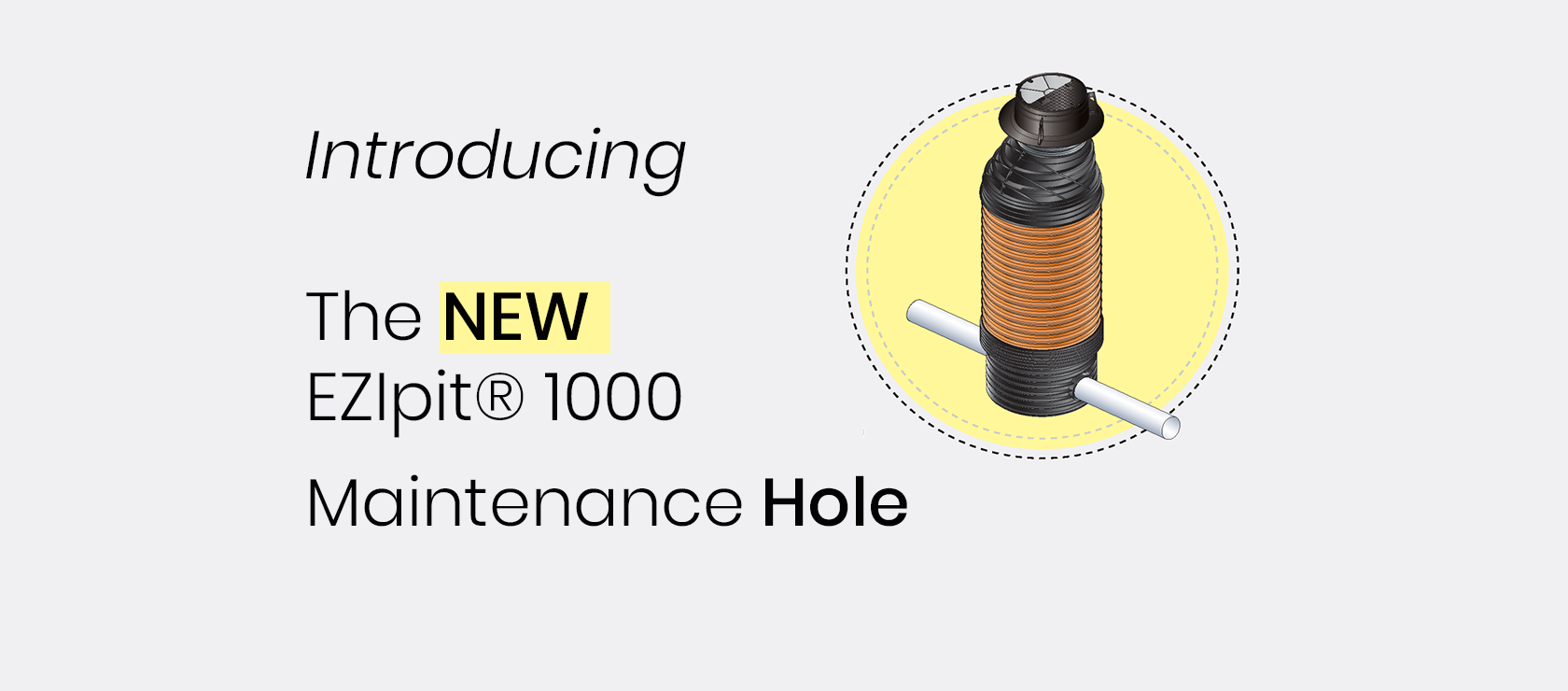EZIpit® 1000 Maintenance Hole (MH) Successfully Appraised by WSAA